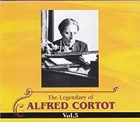 Legendary Of Alfred Cortot Vol.5