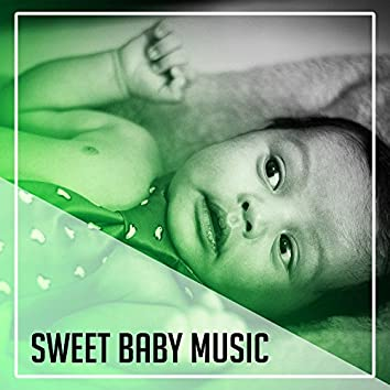 Sweet Baby Music – Soft Lullabies for Babies, Ambient Instrumental, Nature Sounds, Relax, Baby Sleep