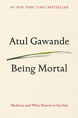 Being Mortal: Medicine and What Matters in the End (English Edition)