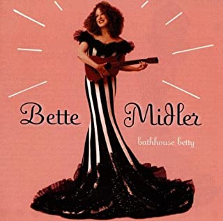 Bathhouse Betty by Bette Midler (1998-09-04)