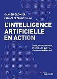 L'intelligence artificielle en action - Santé, environnement, énergie... ce que l'IA change concrètement