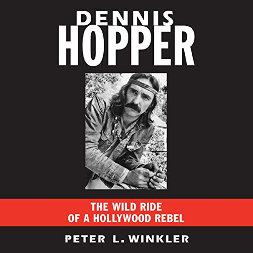 Dennis Hopper Audiobook By Peter L. Winkler cover art