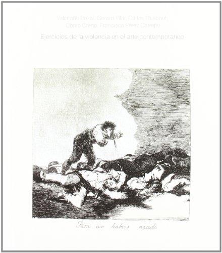 Ejercicios de la violencia en el arte contemporáneo (Cuadernos de la cátedra Jorge Oteiza)