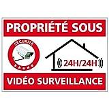 Panneau - Propriété sous Vidéo Surveillance 24H/24H - Plastique rigide PVC 1,5 mm...