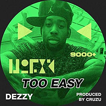 Too Easy (feat. Dezzy)