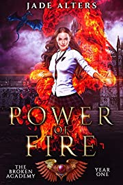 Power of Fire: The Broken Academy Year 1, A Why Choose Paranormal Romance