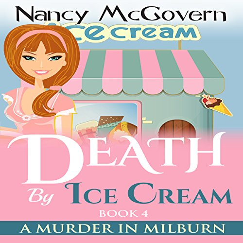 Death by Ice Cream     A Murder in Milburn, Book 4              By:                                                                                                                                 Nancy McGovern                               Narrated by:                                                                                                                                 Renee Brame                      Length: 4 hrs and 35 mins     3 ratings     Overall 3.0