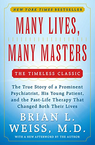 Many Lives, Many Masters: The True Story of a Prominent Psychiatrist, His Young Patient, and the Pas