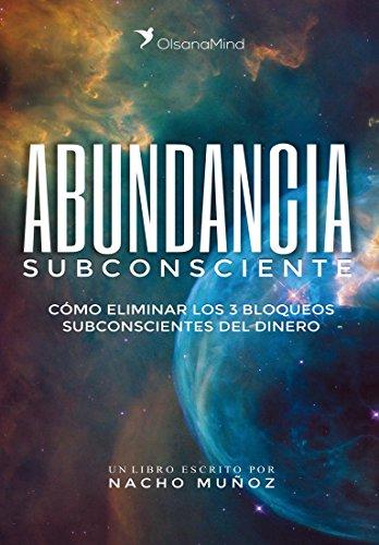 Abundancia Subconsciente: Cómo eliminar los 3 bloqueos subconscientes del dinero