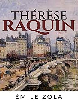 Thérèse Raquin by [Émile Zola]
