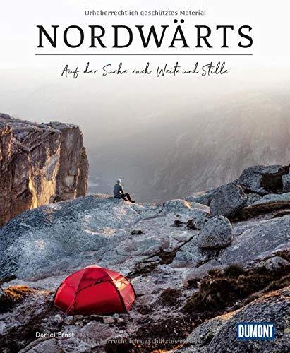 DuMont Bildband Nordwärts: Auf der Suche nach Weite und Stille