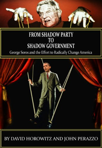 From Shadow Party to Shadow Government: George Soros and the Effort to Radically Change America (English Edition) eBook: Perazzo, John, Horowitz, David : Amazon.es: Tienda Kindle