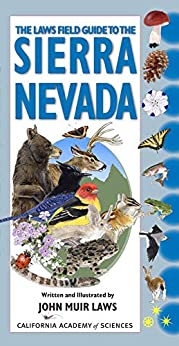 The Laws Field Guide to the Sierra Nevada by [John Muir Laws]