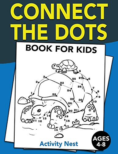 Connect The Dots Book For Kids Ages 4-8: Challenging and Fun Dot to Dot Puzzles for Kids, Toddlers, Boys and Girls Ages 4-6, 6-8