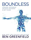 Boundless - Upgrade Your Brain, Optimize Your Body & Defy Aging