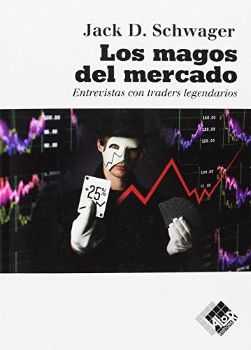 Los magos del mercado: Entrevistas con traders legendarios