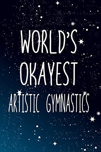 World's Okayest Artistic gymnastics: Notebook Lined Pages, 6.9 inches,120 Pages, White Paper Journal, notepad Gift