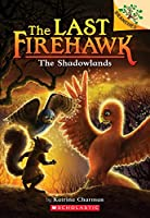 The Shadowlands (The Last Firehawk)