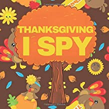 Thanksgiving I Spy: Fun Interactive Guessing Game Book for Young Kids to Celebrate Thanksgiving (Picture Riddle Books for Toddlers Kindergarteners and Young Children)