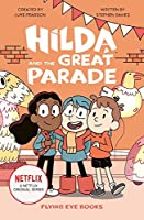 Hilda and the Great Parade (Paperback Hilda TV Tie-In Fiction)