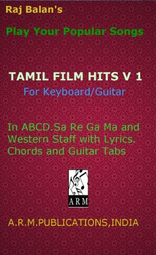TAMIL FILM HITS  Volume 1 By Raj Balan S (Play Your Popular Songs)