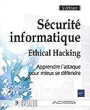 Sécurité informatique - Ethical Hacking : Apprendre l'attaque pour mieux se défendre...