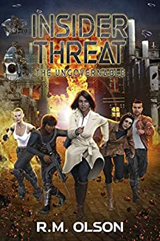 Insider Threat: A space opera adventure (The Ungovernable Book 4) by [R.M. Olson]