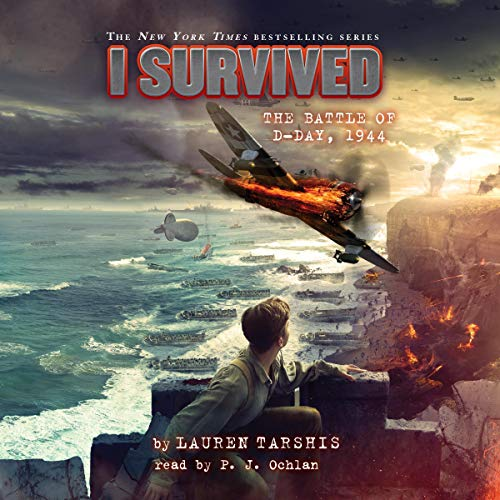 I Survived the Battle of D-Day, 1944: I Survived, Book 18