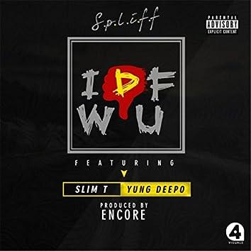 Idfwu (feat. Slim T & Yung Deepo)
