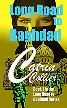LONG ROAD TO BAGHDAD by [CATRIN COLLIER]