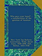 Who pays your taxes?  : a consideration of the question of taxation
