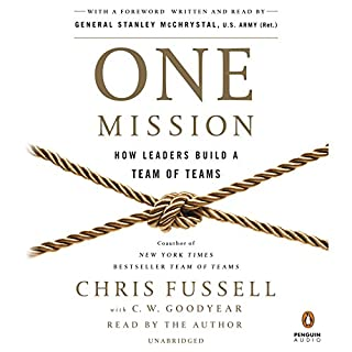 One Mission     How Leaders Build a Team of Teams              Autor:                                                                                                                                 Chris Fussell,                                                                                        Charles Goodyear,                                                                                        General Stanley McChrystal - foreword                               Sprecher:                                                                                                                                 Chris Fussell,                                                                                        General Stanley McChrystal                      Spieldauer: 9 Std. und 12 Min.     3 Bewertungen     Gesamt 3,0