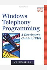 Windows Telephony Programming: A Developer's Guide to TAPI Paperback