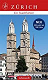 Zürich: Ein Stadtführer