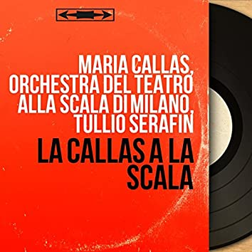 La Callas à la Scala (Mono Version)