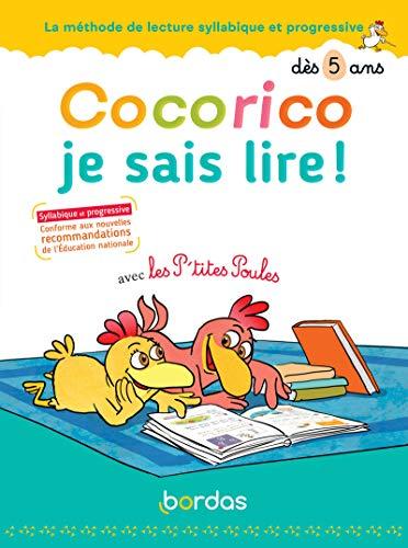 Cocorico je sais lire ! avec les P'tites poules - Méthode de lecture syllabique et progressive dès 5 ans