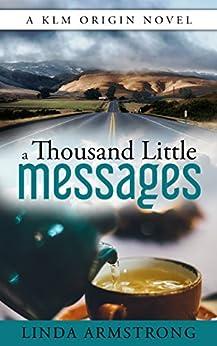 a Thousand Little messages: A KLM Origin Novel (KLM Casebook Book 1) by [Linda Armstrong]