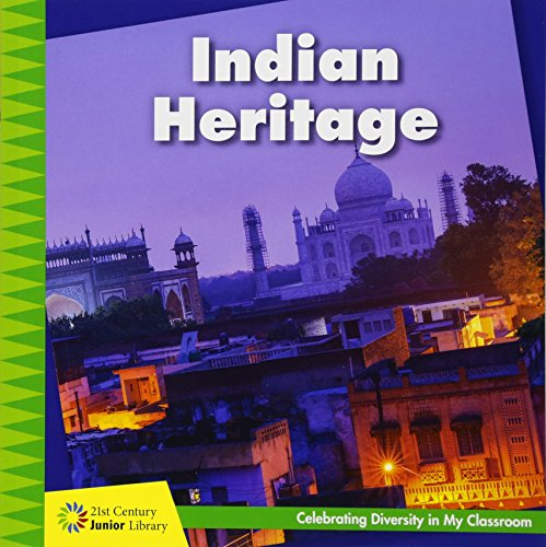 Indian Heritage (21st Century Junior Library: Celebrating Diversity in My Cla)