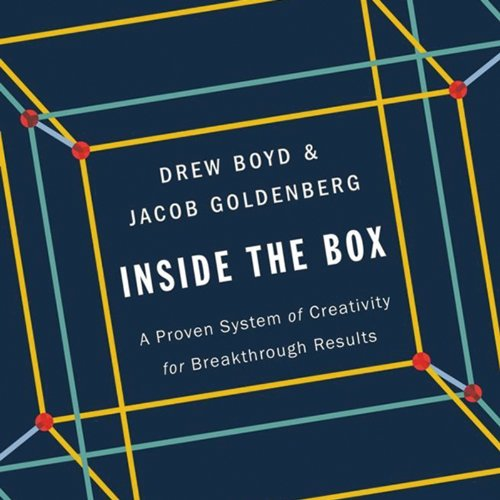 Inside the Box     A Proven System of Creativity for Breakthrough Results              By:                                                                                                                                 Drew Boyd,                                                                                        Jacob Goldenberg                               Narrated by:                                                                                                                                 David Drummond                      Length: 8 hrs and 52 mins     61 ratings     Overall 4.4