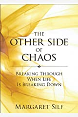 The Other Side of Chaos: Breaking Through When Life Is Breaking Down Kindle Edition