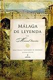 Málaga de Leyenda: Historias y leyendas de Málaga