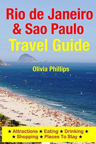 Rio de Janeiro & Sao Paulo Travel Guide: Attractions, Eating, Drinking, Shopping & Places To Stay (English Edition)