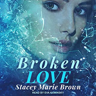 Broken Love     Blinded Love Series, Book 2              Written by:                                                                                                                                 Stacey Marie Brown                               Narrated by:                                                                                                                                 Eva Kaminsky                      Length: 11 hrs and 33 mins     Not rated yet     Overall 0.0