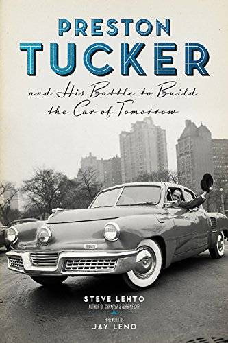 Preston Tucker and His Battle to Build the Car of Tomorrow (English Edition)