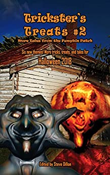 Trickster's Treats #2: More Tales from the Pumpkin Patch (Things in the Well - Anthologies) by [Steve Dillon, Stephen Herczeg, Anthony Ferguson, Angela J. Maher, Theresa Derwin, Matthew R. Davis, Noel Osualdini, R.A. Goli, Dominique Davidson, Chris Mason]