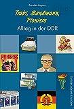 Trabi, Sandmann, Pioniere - Alltag in der DDR