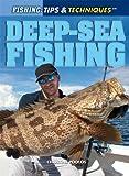 Deep-Sea Fishing (Fishing: Tips & Techniques) - Christine Poolos