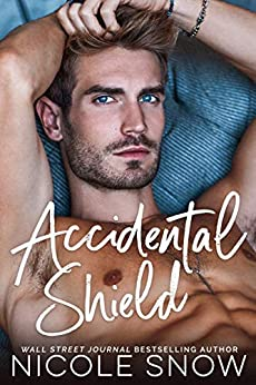 Accidental Shield: A Marriage Mistake Romance by [Nicole Snow]