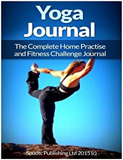 Yoga Journal: The Complete Home Practise  and Fitness Challenge Journal