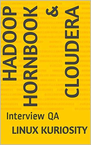 Hadoop HornBook & Cloudera: Interview QA (English Edition)